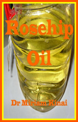 Rosehip Oil (Carrier Oils Book 12) (English Edition)