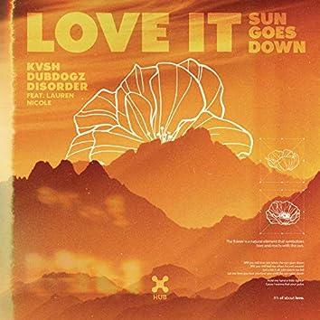 Love It (Sun Goes Down)
