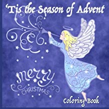 'Tis the Season of Advent: Merry Christmas Coloring Book: ( School Aged-Adult),25 days of Coloring & Inspirational Holiday Messages