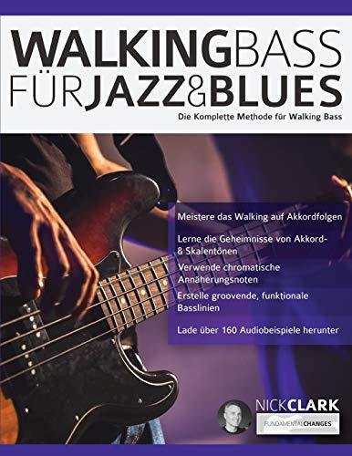 Walking Bass für Jazz und Blues: Die komplette Methode für Walking Bass