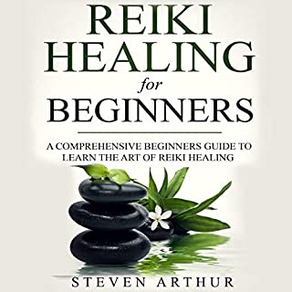 Reiki Healing for Beginners: A Comprehensive Beginner's Guide to Learning the Art of Reiki Healing                   By:                                                                                                                                 Steven Arthur                               Narrated by:                                                                                                                                 Jordan Reader                      Length: 3 hrs and 17 mins     25 ratings     Overall 5.0
