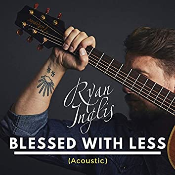 Blessed With Less (Acoustic)