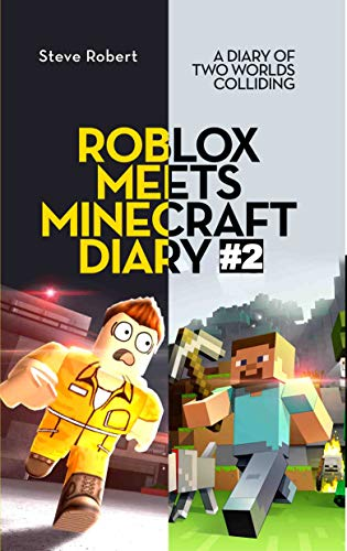 Roblox Meets Minecraft Diary 2 A Diary Of Two Worlds Colliding