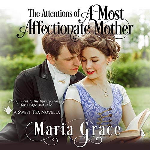 The Attentions of a Most Affectionate Mother: A Pride and Prejudice Sequel audiobook cover art