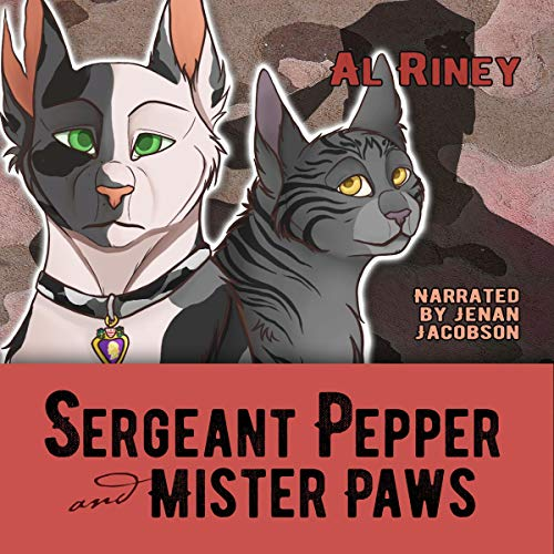 Sergeant Pepper and Mister Paws Audiobook By Al Riney cover art