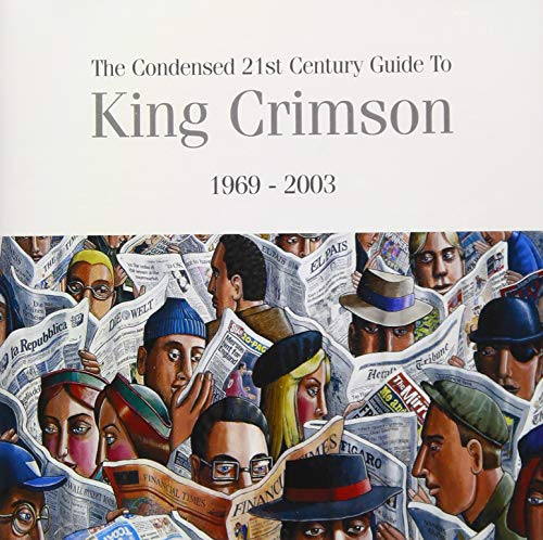 Condensed 21St Century Guide To King Crimson