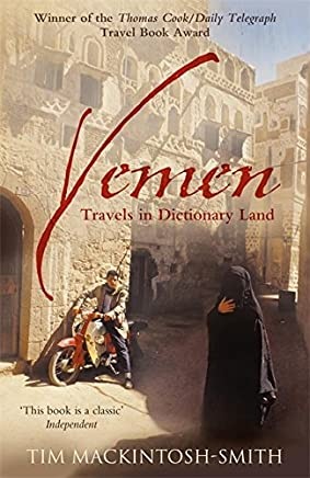 Yemen: Travels in Dictionary Land by Tim Mackintosh-Smith (13-Dec-2007) Paperback