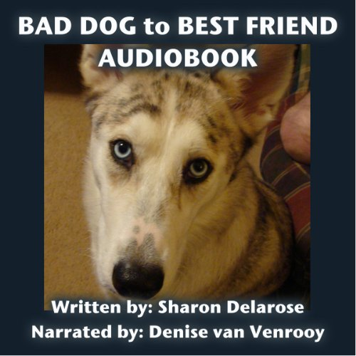 Bad Dog to Best Friend cover art
