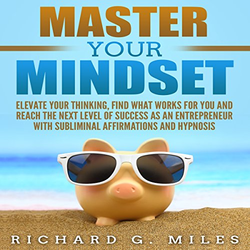Master Your Mindset Audiobook By Richard G. Miles cover art