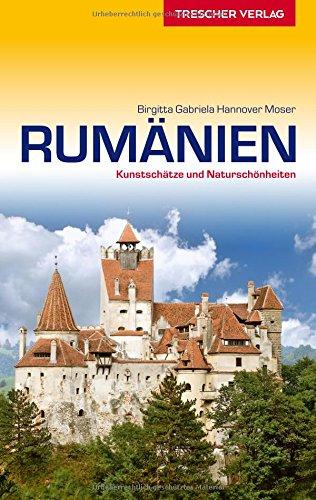 Reiseführer Rumänien: Kunstschätze und Naturschönheiten (Trescher-Reiseführer)