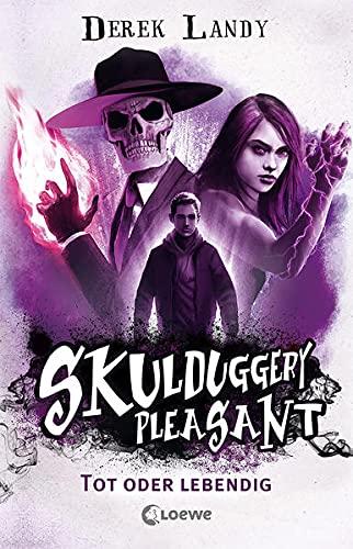 Skulduggery Pleasant (Band 14) - Tot oder lebendig: Urban-Fantasy-Kultserie mit schwarzem Humor