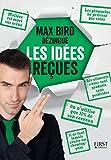 Max Bird dézingue les idées reçues