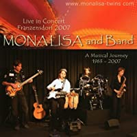 MonaLisa and Band Live in Concert Franzensdorf 2007 by MonaLisa and Band (2008-06-17)