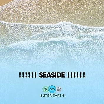 ! ! ! ! ! ! Seaside ! ! ! ! ! !