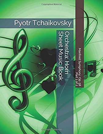 Pyotr Tchaikovsky - Manfred Symphony, Op. 58 - Part 1 of 2 - Orchestra: Horn Sheet Music Book