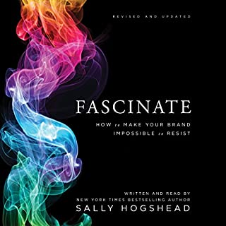 Fascinate, Revised and Updated     How to Make Your Brand Impossible to Resist              By:                                                                                                                                 Sally Hogshead                               Narrated by:                                                                                                                                 Sally Hogshead                      Length: 7 hrs and 39 mins     278 ratings     Overall 4.4