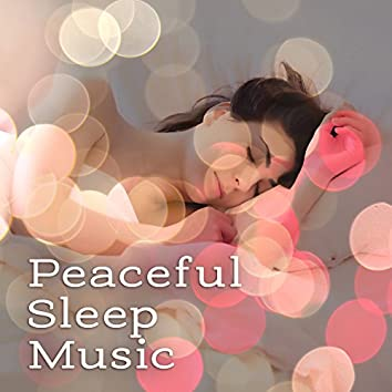 Peaceful Sleep Music – Pure Relaxation, Stress Free, New Age Music to Bed, Restful Sleep, Healing Lullabies at Night, Calm Down, Deep Dreams