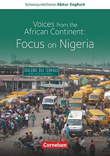 Schwerpunktthema Abitur Englisch - Sekundarstufe II: Voices from the African Continent: Focus on Nigeria - Textheft
