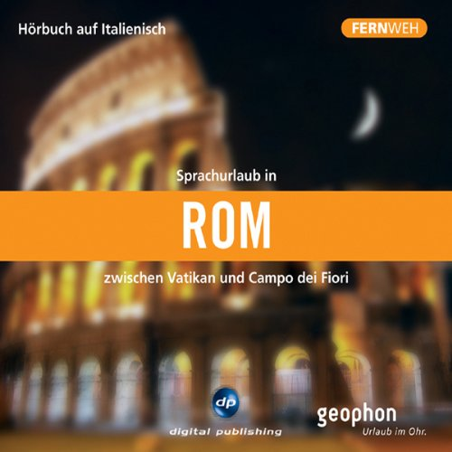 Fernweh: Sprachurlaub in Rom cover art