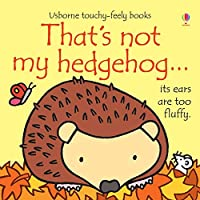 That's Not My Hedgehog (That's Not My...)