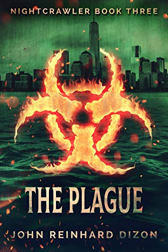 The Plague (Nightcrawler Book 3) by [John Reinhard Dizon]