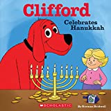 Clifford Celebrates Hanukkah (Classic Storybook)