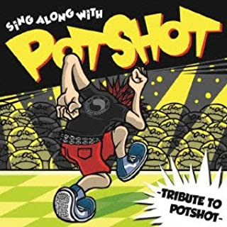 TRIBUTE TO POTSHOT