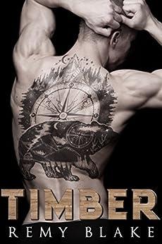 Timber (Men At Work Book 2) by [Remy Blake]