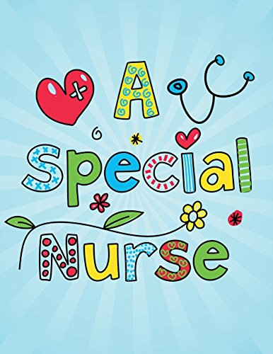A Special Nurse: Patient Skill Assessment Notebook For Nursing: Travel Home Health Nurse Journal Boo