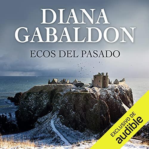 Ecos del pasado [An Echo in the Bone] Audiobook By Diana Gabaldon cover art