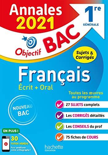 Français écrit + oral 1re générale (Annales Objectif Bac)