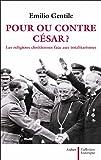 Pour ou contre César ? Les religions chrétiennes face aux totalitarismes