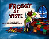 Froggy Gets Dressed (Froggy Se Viste: Spanish Edn)