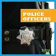 Police Officers (Bullfrog Books: Community Helpers) (Community Helpers (Bullfrog Books))