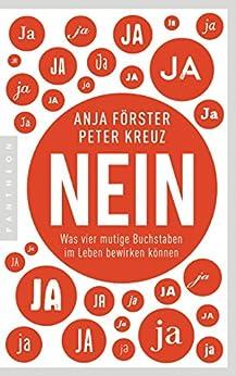 NEIN: Was vier mutige Buchstaben im Leben bewirken können (German Edition) by [Anja Förster, Peter Kreuz]