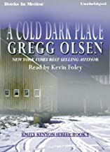 A Cold Dark Place by Gregg Olsen, (Emily Kenyon Series, Book 1) from Books In Motion.com