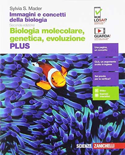 Immagini e concetti della biologia. Plus. Biologia molecolare, genetica, evoluzione. Per le Scuole superiori. Con Contenuto digitale (fornito elettronicamente)