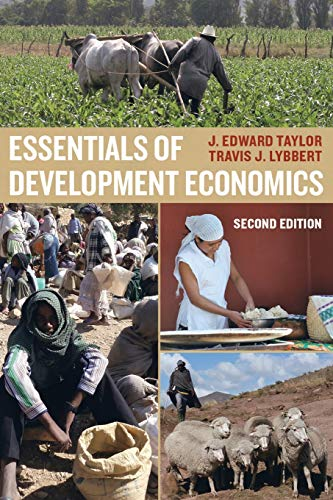 Compare Textbook Prices for Essentials of Development Economics Second Edition ISBN 9780520283176 by Taylor, J. Edward,Lybbert, Travis J.