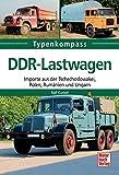 DDR-Lastwagen: Importe aus der Tschechoslowakei, Polen, Rumänien und Ungarn (Typenkompass)