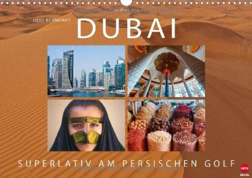 DUBAI – Superlativ am Persischen Golf (Wandkalender 2014 DIN A3 quer): Faszinierende Reise in die Hauptstadt des Emirats (Monatskalender, 14 Seiten)
