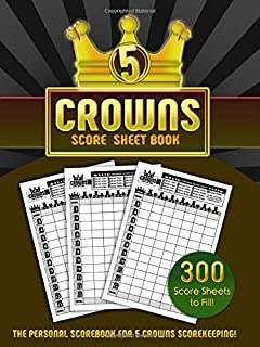 5 Crowns Score Sheet Book: 300 Personal Scoresheets for Scorekeeping