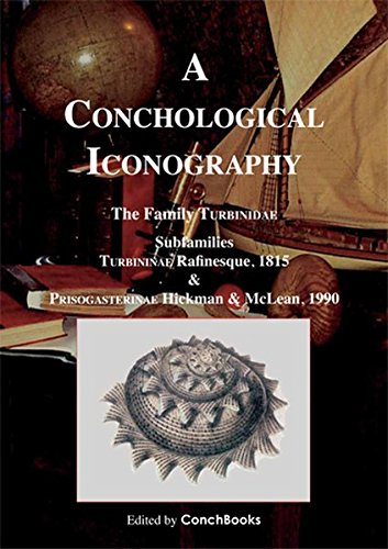 A Conchological Iconography: The Family Turbinidae, subfamilies Turbininae (excl. Turbo) & Prisogasterinae