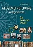 Allgemeinbildung. Weltgeschichte: Das muss man wissen - Martin Zimmermann