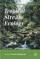 Tropical Stream Ecology (Aquatic Ecology)