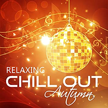Relaxing Chill Out Autumn