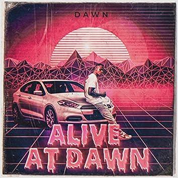 Alive At Dawn