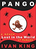 Children's Books: Pango (A friendly roach who goes on an adventure in the world of humans) [Children's Books] (Children's Books, Children's Books Free, ... Children's Books on Kindle,childrens books)