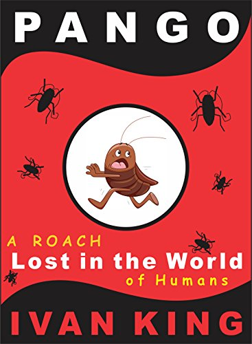 Pango :  (A friendly roach who goes on an adventure in the world of humans)   [Kids Books] (English Edition)
