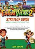 Farmville 2 Strategy Guide: Real Game Strategies Without Hacks or Cheats (English Edition)