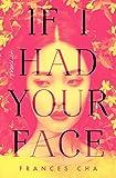 If I Had Your Face: A Novel